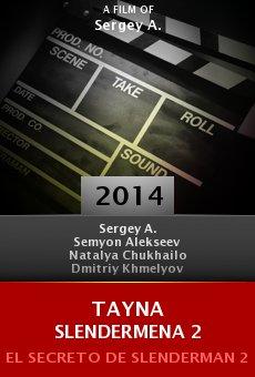 Watch Tayna Slendermena 2 online stream
