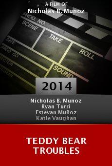 Watch Teddy Bear Troubles online stream