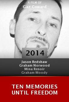 Watch Ten Memories Until Freedom online stream