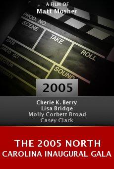 The 2005 North Carolina Inaugural Gala online free