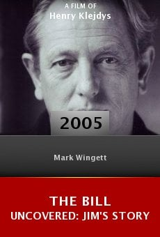 The Bill Uncovered: Jim's Story online free