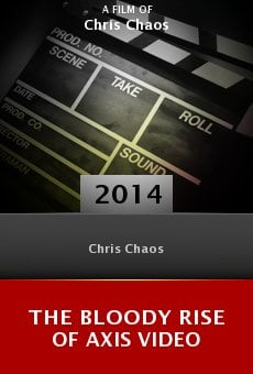 Watch The Bloody Rise of Axis Video online stream
