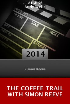 The Coffee Trail with Simon Reeve online free