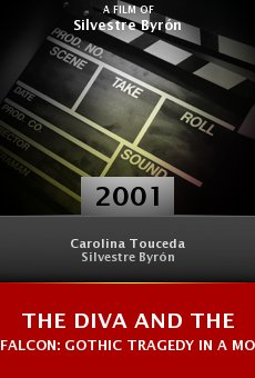 The Diva and the Falcon: Gothic Tragedy in a Montevideo Town online free