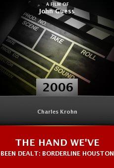 The Hand We've Been Dealt: Borderline Houston online free
