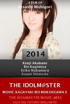 Ver película The iDOLM@STER Movie: Kagayaki no mukougawa e