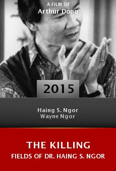 Watch The Killing Fields of Dr. Haing S. Ngor online stream