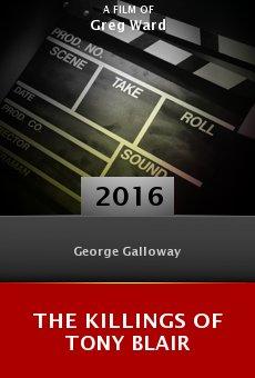 Watch The Killings of Tony Blair online stream