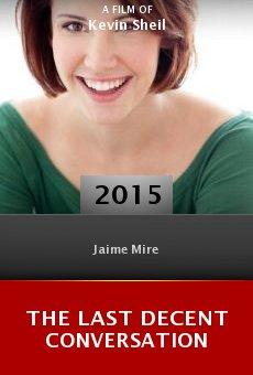 Watch The Last Decent Conversation online stream