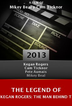 The Legend of Kegan Rogers: The Man Behind the Beard online free