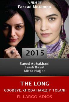 Watch The Long Goodbye: Khoda Hafeziy Tolani online stream