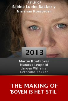 The Making of 'Boven is het Stil' online free