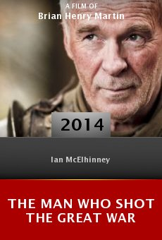 Watch The Man Who Shot the Great War online stream