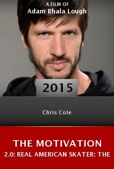 Ver película The Motivation 2.0: Real American Skater: The Chris Cole Story
