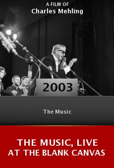 The Music, Live at the Blank Canvas online free