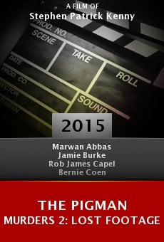 The Pigman Murders 2: Lost Footage online free