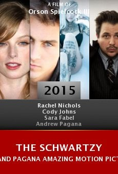 The Schwartzy and Pagana Amazing Motion Picture Motion Picture online