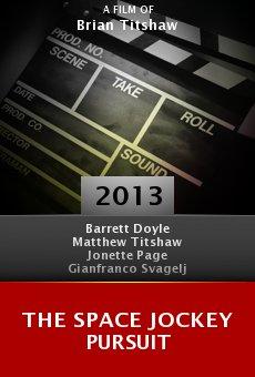 Watch The Space Jockey Pursuit online stream