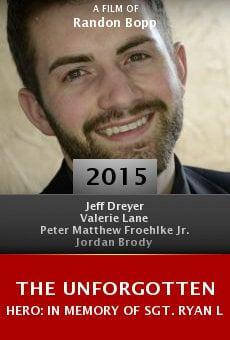 The Unforgotten Hero: In Memory of Sgt. Ryan Lane online free
