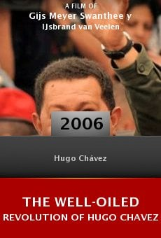 The Well-Oiled Revolution of Hugo Chavez online free