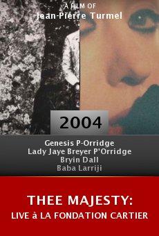 Thee Majesty: Live à la Fondation Cartier online free