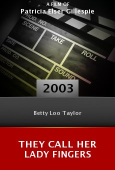 They Call Her Lady Fingers (The Betty Loo Taylor Story) online free
