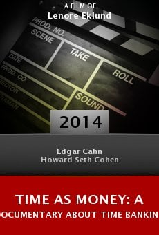 Time As Money: A Documentary About Time Banking online