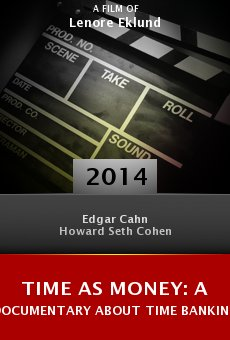 Time As Money: A Documentary About Time Banking online free
