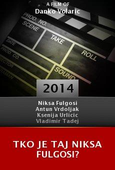 Watch Tko je taj Niksa Fulgosi? online stream