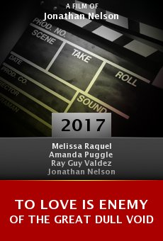 Watch To Love is Enemy of the Great Dull Void online stream