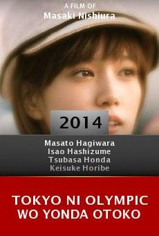 Ver película Tokyo ni Olympic wo yonda otoko