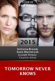 Watch Tomorrow Never Knows online stream