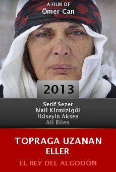 Ver película Topraga uzanan eller