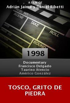 Ver película Tosco, grito de piedra