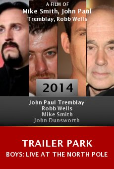 Trailer Park Boys: Live at the North Pole online