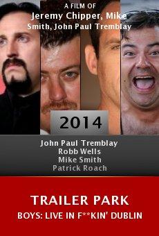 Trailer Park Boys: Live in F**kin' Dublin online free