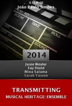 Ver película Transmitting Musical Heritage: Ensemble
