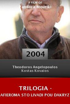 Trilogia - Afieroma sto livadi pou dakryzei online free