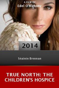 Watch True North: The Children's Hospice online stream