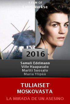 Ver película Tuliaiset Moskovasta