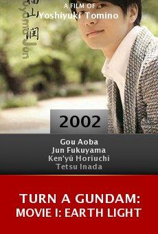 Turn a Gundam: Movie I: Earth Light online free