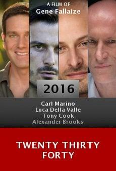 Watch Twenty Thirty Forty online stream