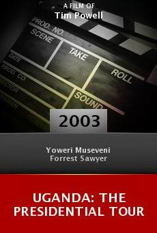 Uganda: The Presidential Tour online free
