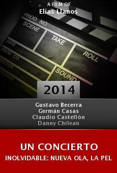Un concierto inolvidable: Nueva Ola, la película online free