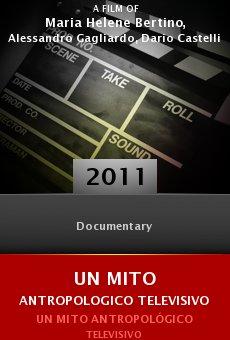 Ver película Un mito antropológico televisivo