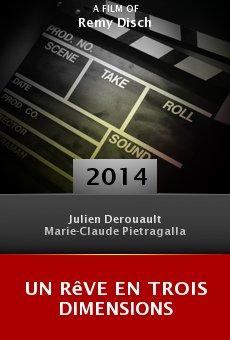 Ver película Un rêve en trois dimensions