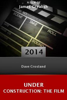 Watch Under Construction: The Film online stream