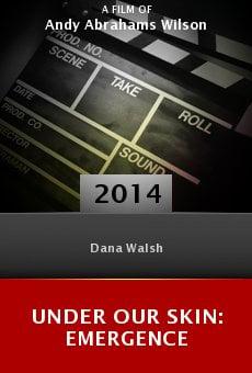 Watch Under Our Skin: Emergence online stream