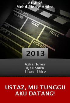 Ver película Ustaz, Mu Tunggu Aku Datang!