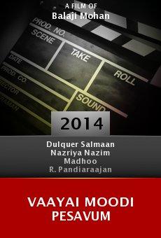 Ver película Vaayai Moodi Pesavum